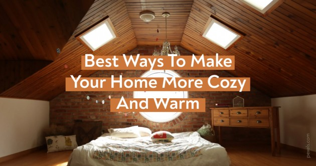 Best Ways To Make Your Home Cozy And Warm