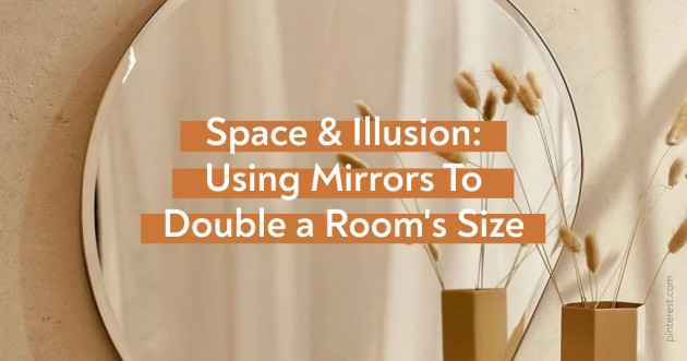 Space & Illusion: Using Mirrors To Double a Room's Size
