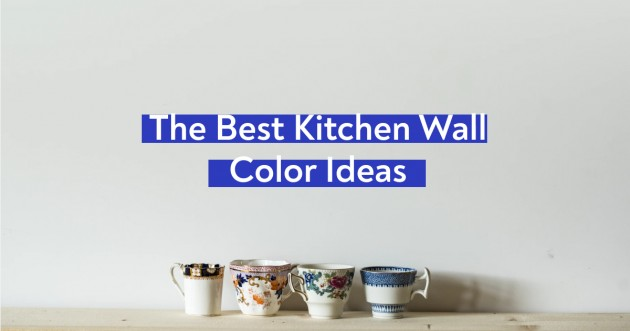 The Best Kitchen Wall Color Ideas