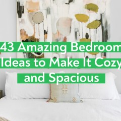 43 Bedroom Ideas to Make It Cozy and Spacious