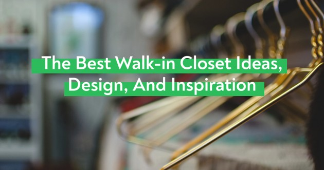 The Best Walk-in Closet Ideas, Design, And Inspiration