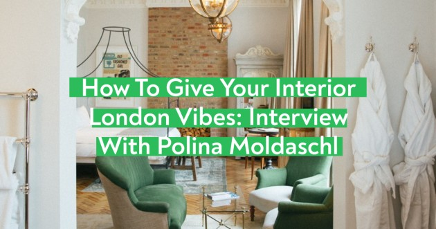 How to get that London Look in Your Interior - Tips from Polina Moldaschl - Articles about Apartments 1 by Anonymous image