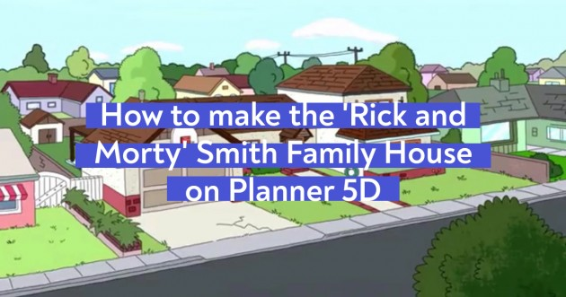 How to make the Smith Family House from Rick and Morty cartoon on Planner 5D