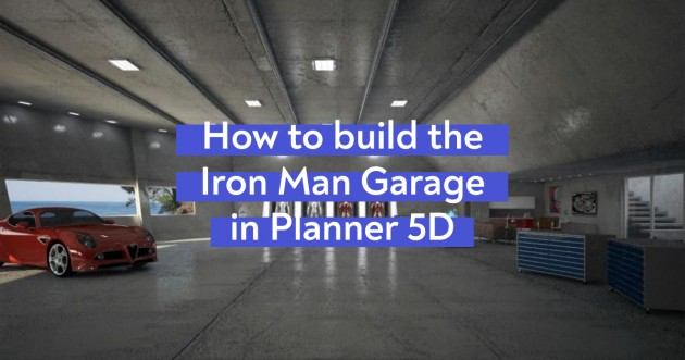 How to build the Iron Man Garage in Planner 5D