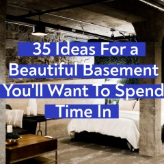 35 Ideas For a Beautiful Basement You'll Want To Spend Time In