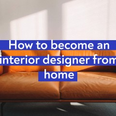 How To Become an Interior Designer From Home